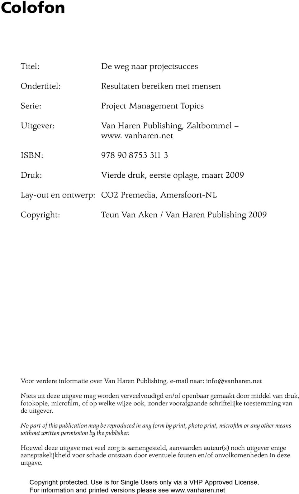 over Van Haren Publishing, e-mail naar: info@vanharen.