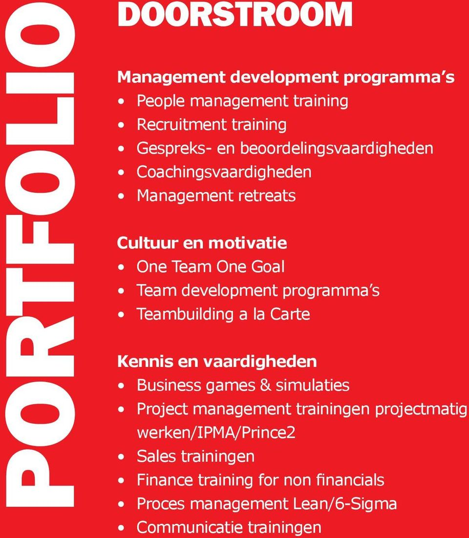 programma s Teambuilding a la Carte Kennis en vaardigheden Business games & simulaties Project management trainingen