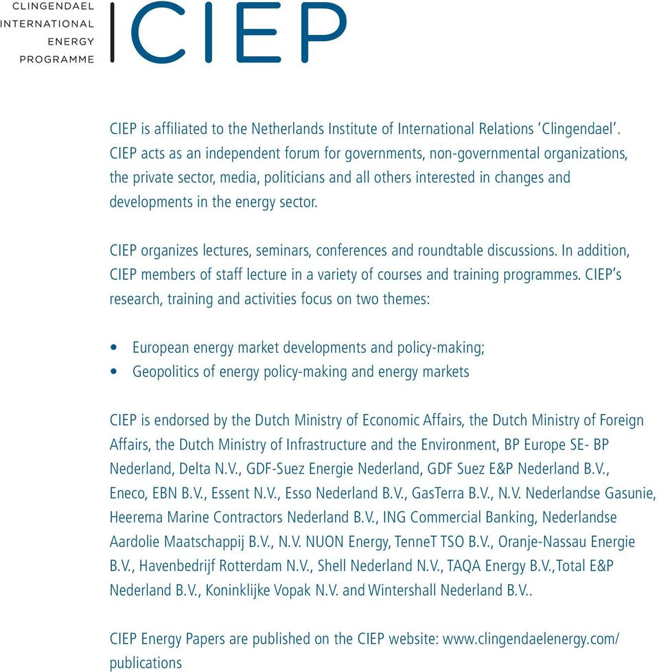 CIEP organizes lectures, seminars, conferences and roundtable discussions. In addition, CIEP members of staff lecture in a variety of courses and training programmes.