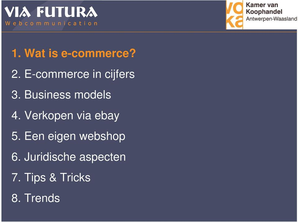 Business models 4. Verkopen via ebay 5.