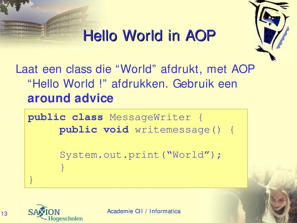 Gebruik een around advice public class