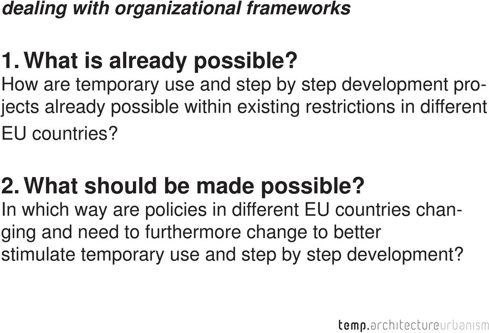 restrictions in different EU countries? 2. What should be made possible?
