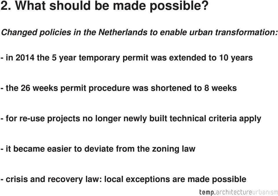 permit was extended to 10 years - the 26 weeks permit procedure was shortened to 8 weeks - for