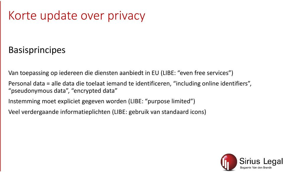 including online identifiers, pseudonymous data, encrypted data Instemming moet expliciet gegeven