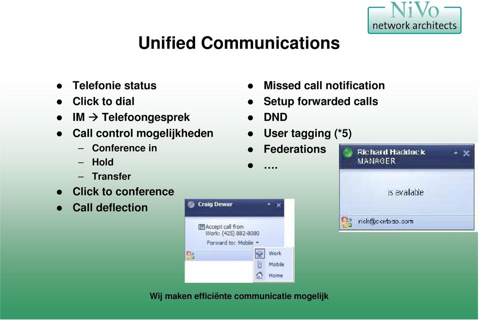 Transfer Click to conference Call deflection Missed call