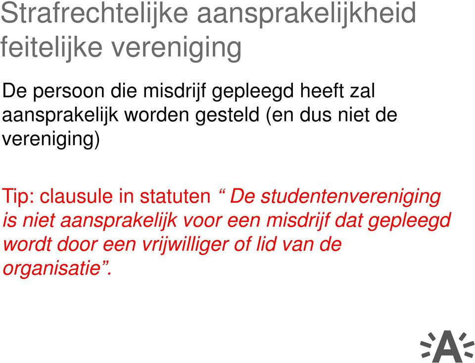 vereniging) Tip: clausule in statuten De studentenvereniging is niet