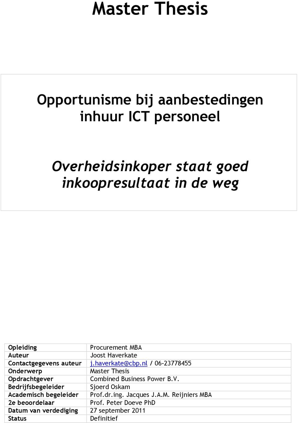 nl / 06-23778455 Onderwerp Master Thesis Opdrachtgever Combined Business Power B.V.