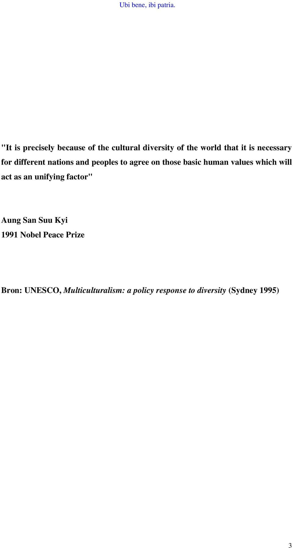 "values which will act as an unifying factor"" Aung San Suu Kyi 1991 Nobel"