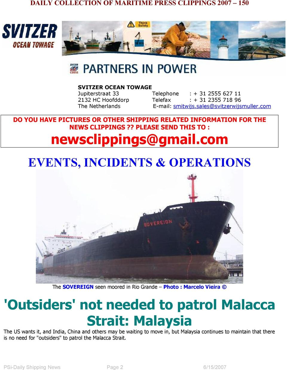 com EVENTS, INCIDENTS & OPERATIONS The SOVEREIGN seen moored in Rio Grande Photo : Marcelo Vieira 'Outsiders' not needed to patrol Malacca Strait: Malaysia The US