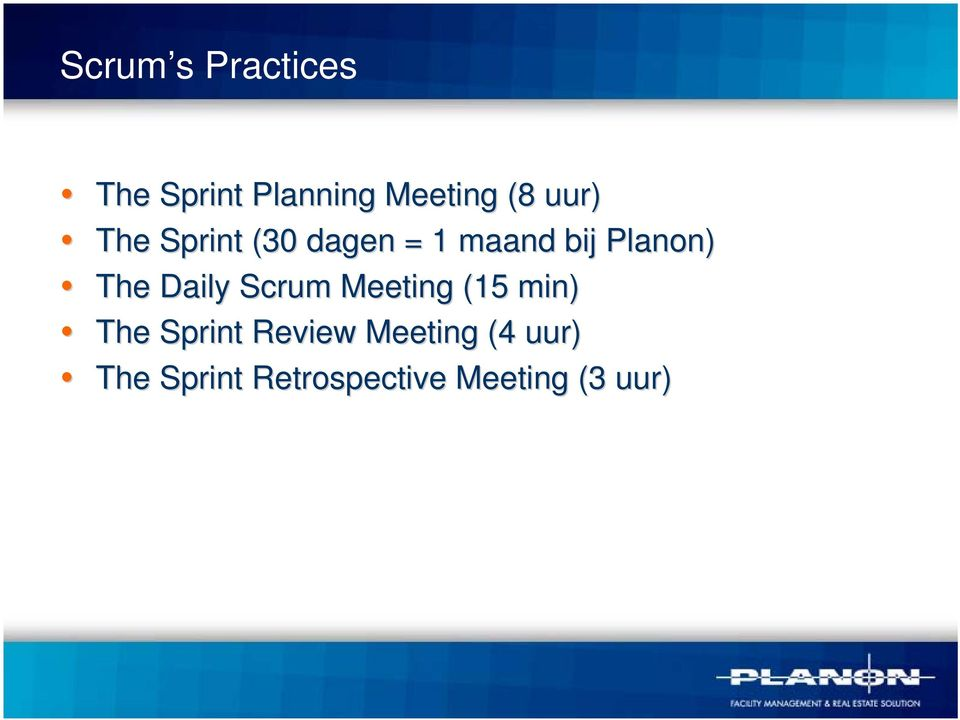 The Daily Scrum Meeting (15 min) The Sprint Review