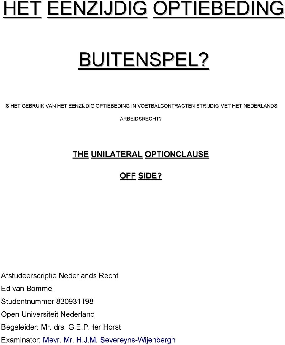 NEDERLANDS ARBEIDSRECHT? THE UNILATERAL OPTIONCLAUSE OFF SIDE?
