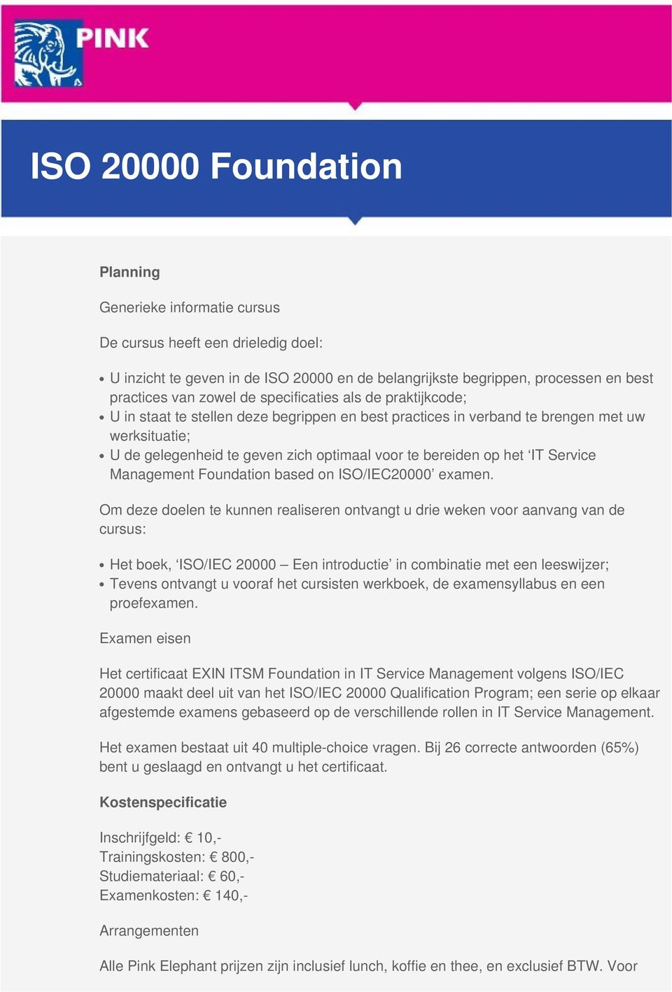 IT Service Management Foundation based on ISO/IEC20000 examen.