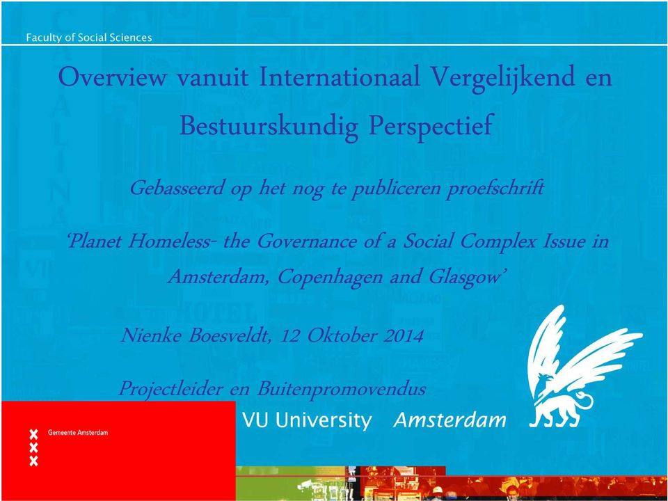 Homeless- the Governance of a Social Complex Issue in Amsterdam,