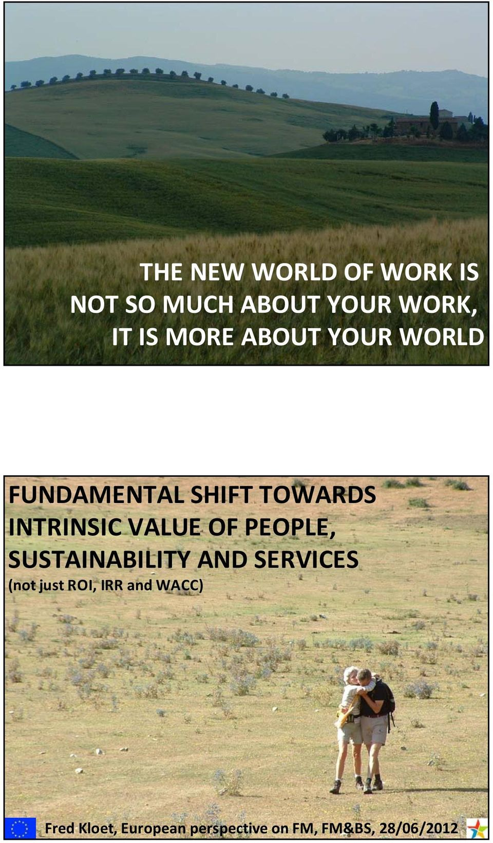 VALUE OF PEOPLE, SUSTAINABILITY AND SERVICES (not just ROI,