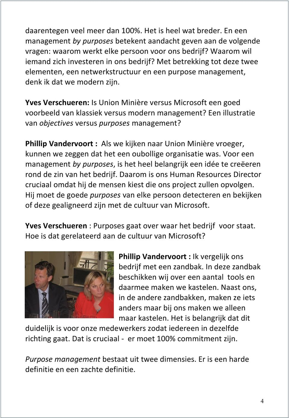 Yves Verschueren: Is Union Minière versus Microsoft een goed voorbeeld van klassiek versus modern management? Een illustratie van objectives versus purposes management?