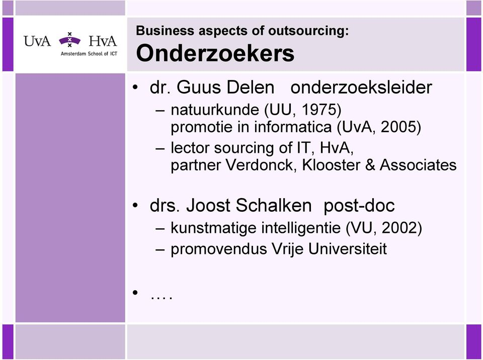 informatica (UvA, 2005) lector sourcing of IT, HvA, partner