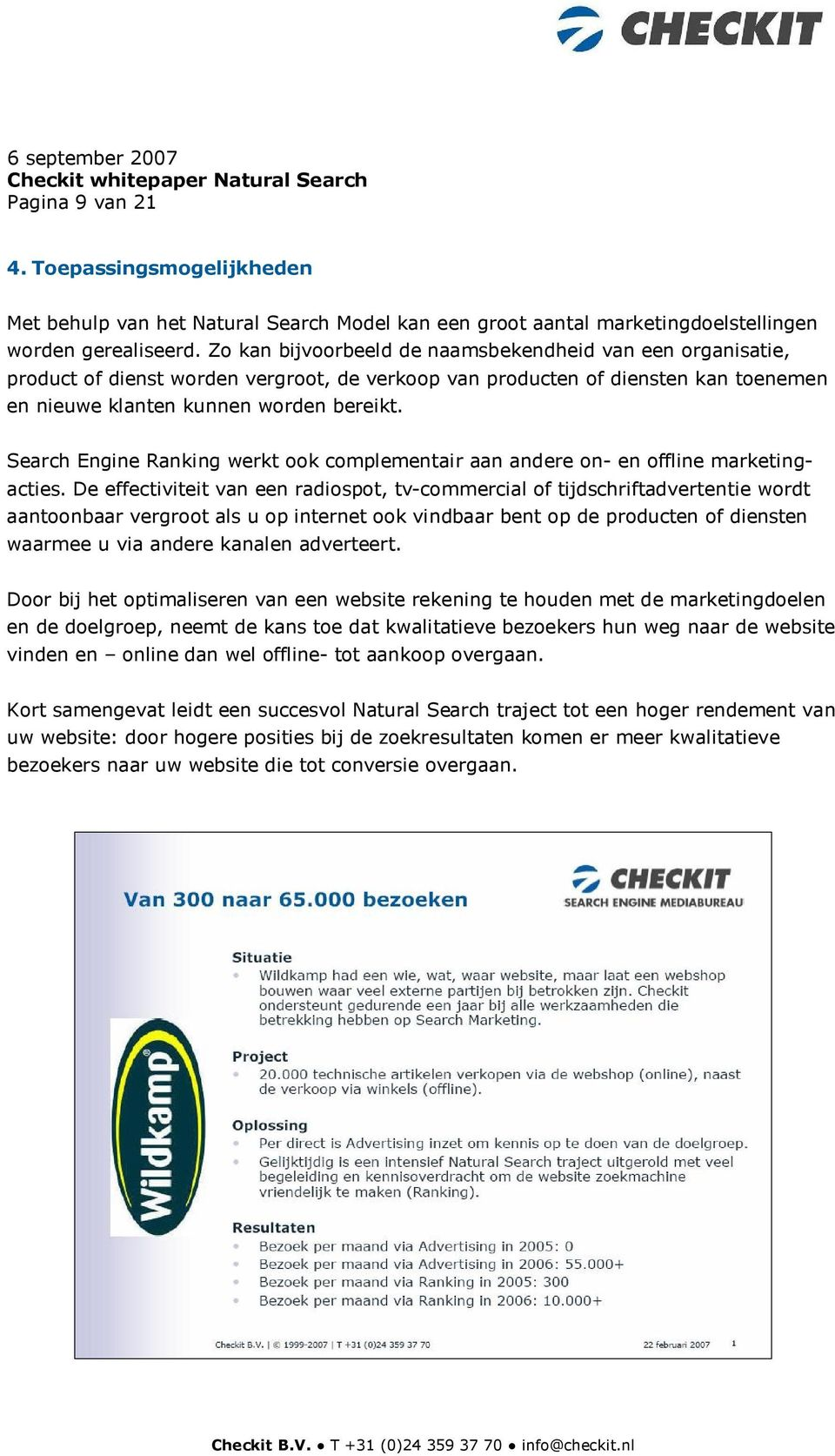 Search Engine Ranking werkt ook complementair aan andere on- en offline marketingacties.