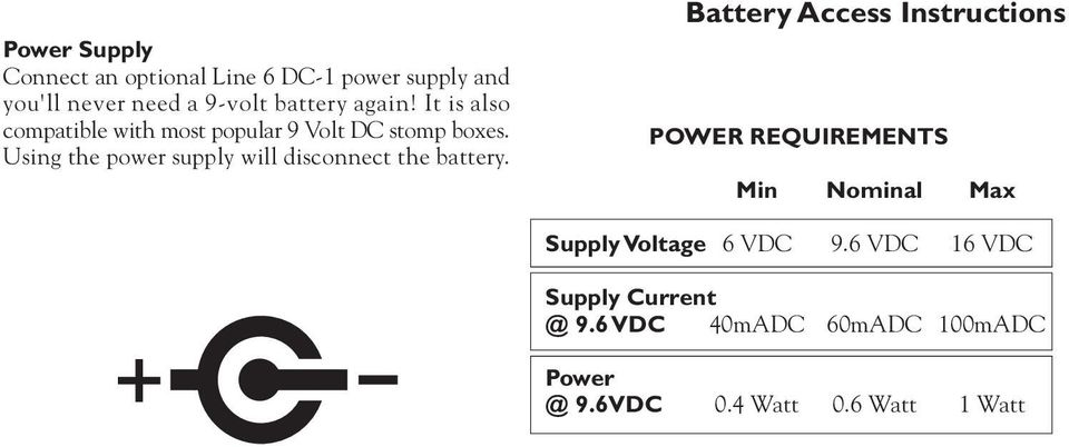 Using the power supply will disconnect the battery.
