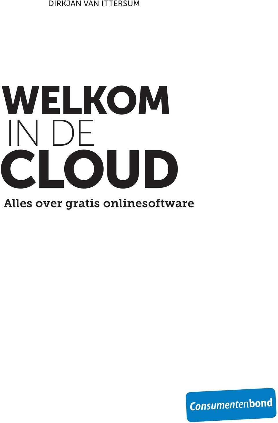IN DE CLOUD Alles