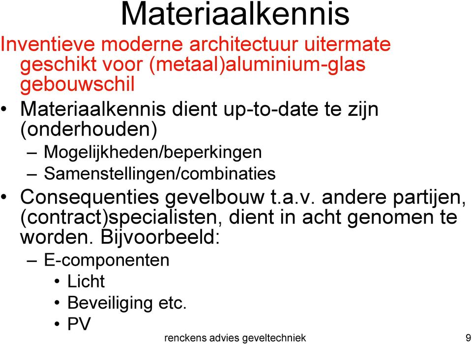 Samenstellingen/combinaties Consequenties geve