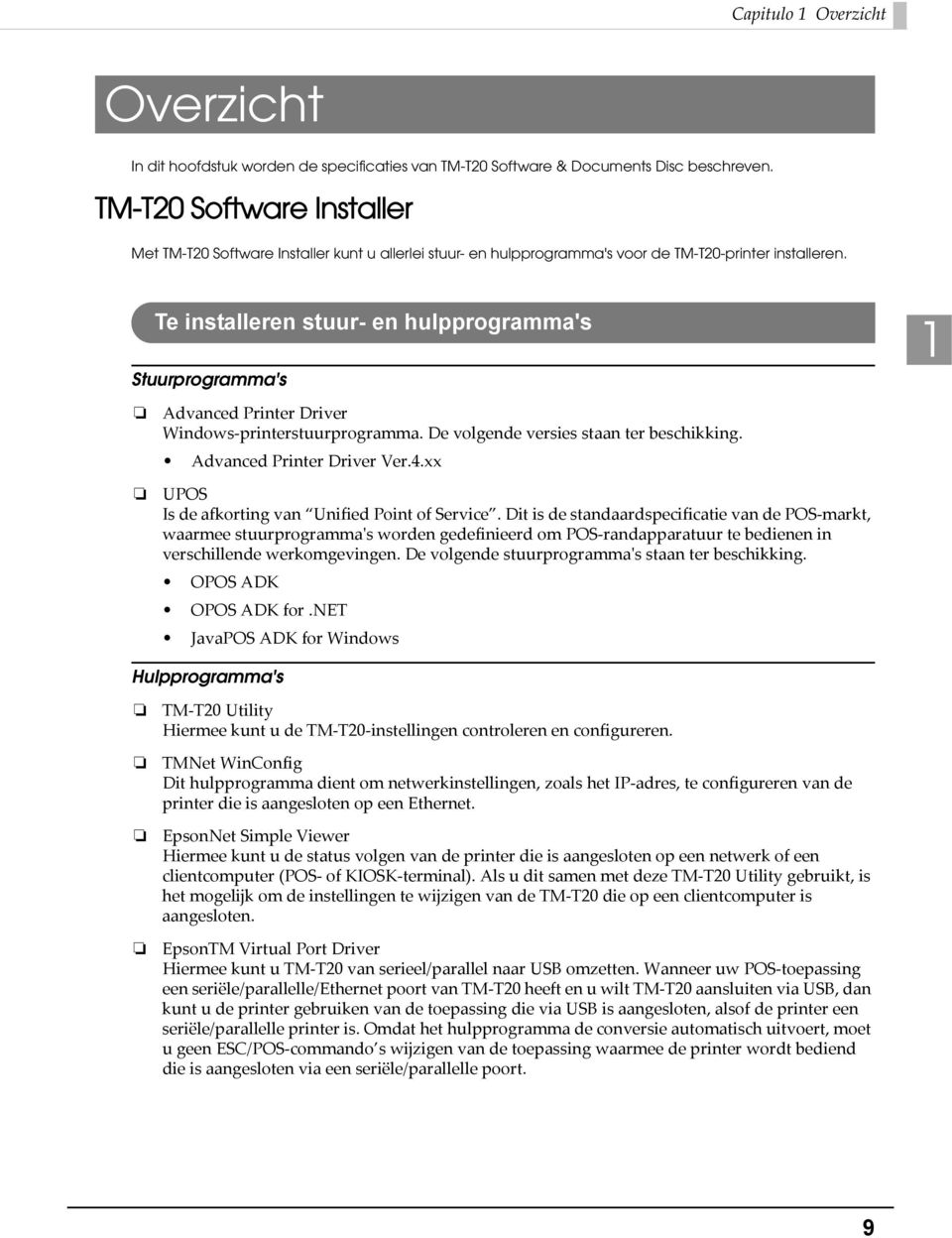 Te installeren stuur- en hulpprogramma's Stuurprogramma's 1 Advanced Printer Driver Windows printerstuurprogramma. De volgende versies staan ter beschikking. Advanced Printer Driver Ver.4.
