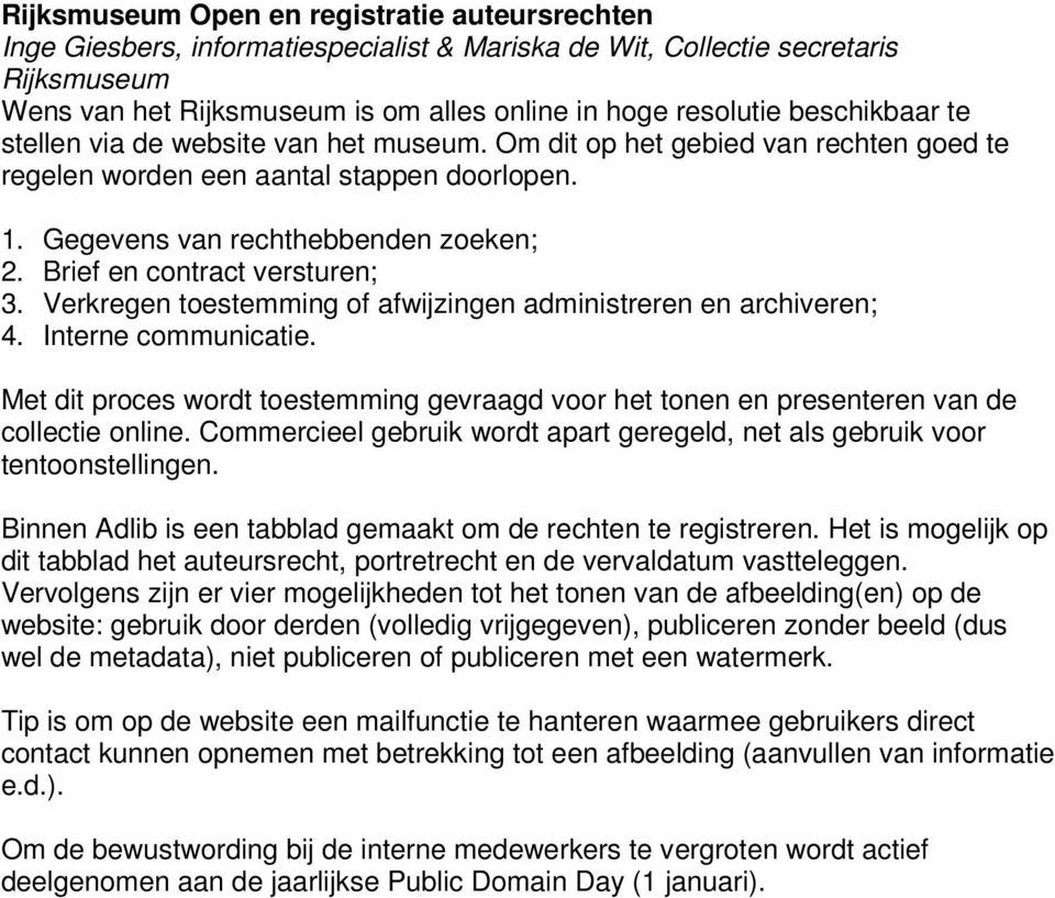 Brief en contract versturen; 3. Verkregen toestemming of afwijzingen administreren en archiveren; 4. Interne communicatie.