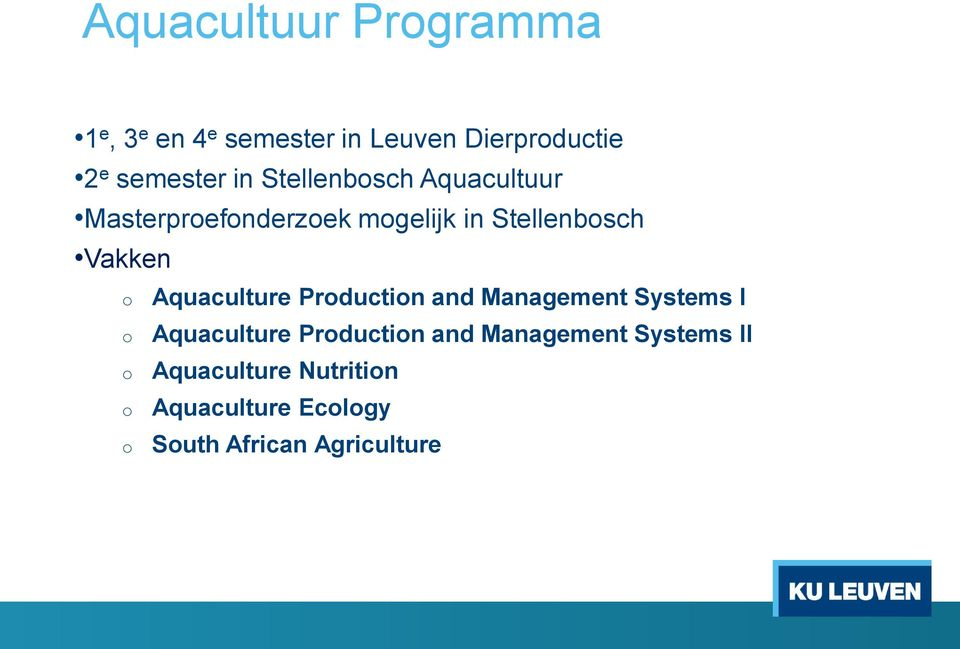 Stellenbsch Aquacultuur Masterprefnderzek mgelijk in Stellenbsch Vakken Aquaculture Prductin and Management