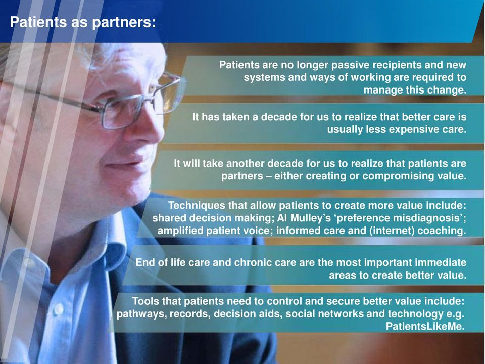 It will take another decade for us to realize that patients are partners either creating or compromising value.