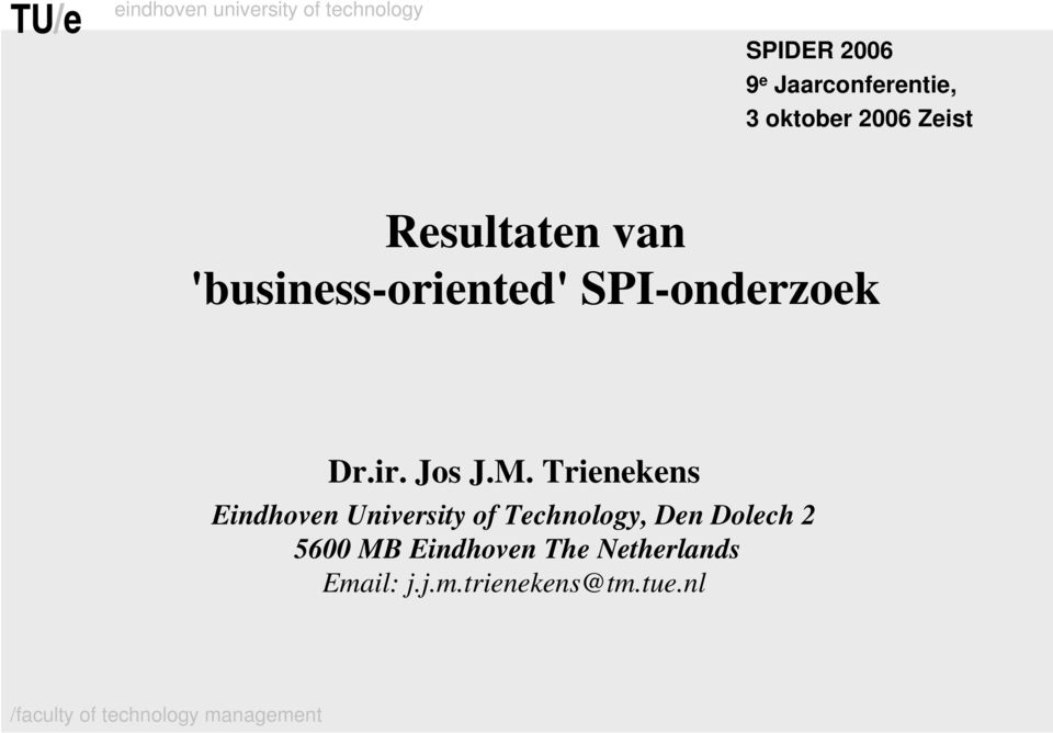 M. Trienekens Eindhoven University of Technology, Den Dolech