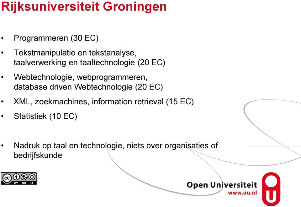 driven Webtechnologie (20 EC) XML, zoekmachines, information retrieval (15 EC)
