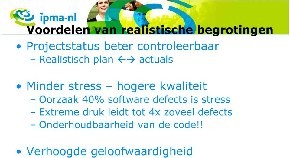 kwaliteit Oorzaak 40% software defects is stress Extreme druk leidt