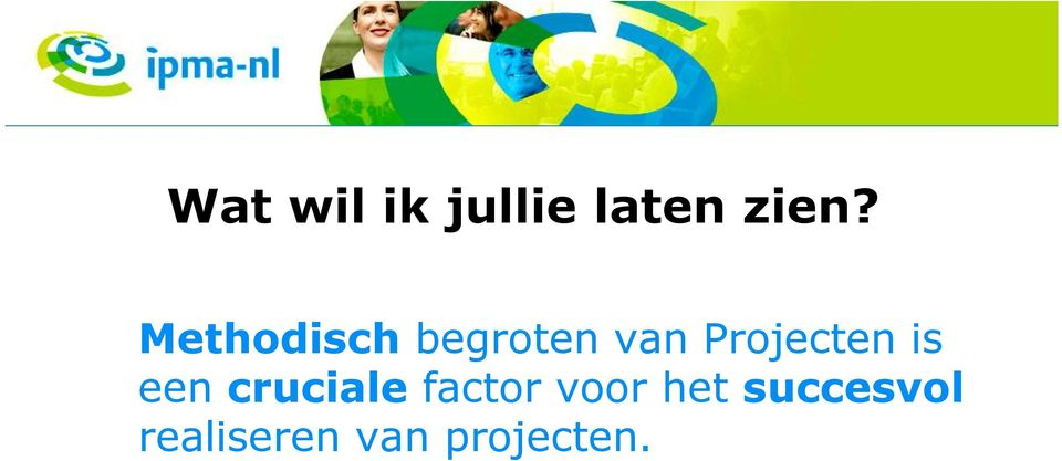 Projecten is een cruciale factor