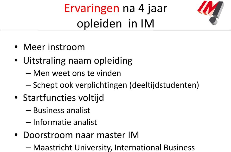 (deeltijdstudenten) Startfuncties voltijd Business analist