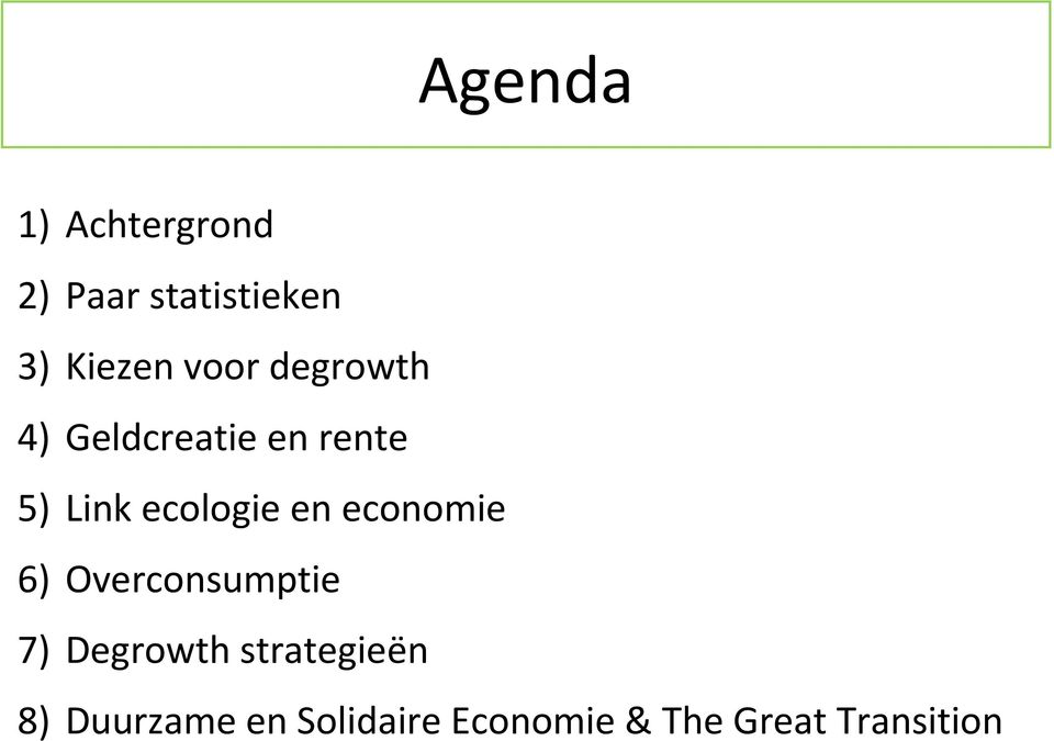 en economie 6) Overconsumptie 7) Degrowth strategieën