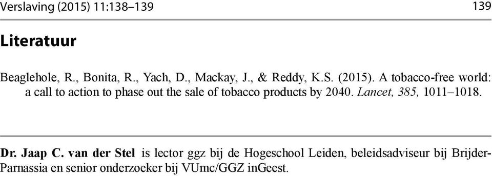 A tobacco-free world: a call to action to phase out the sale of tobacco products by 2040.