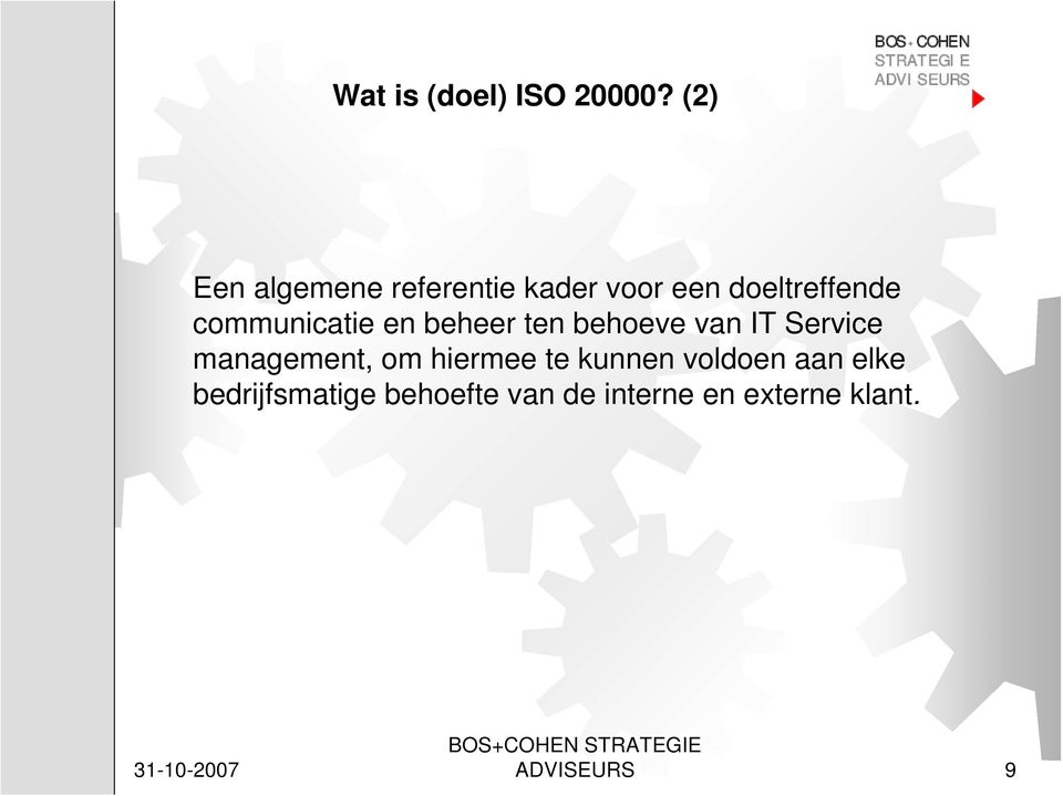 communicatie en beheer ten behoeve van IT Service management,