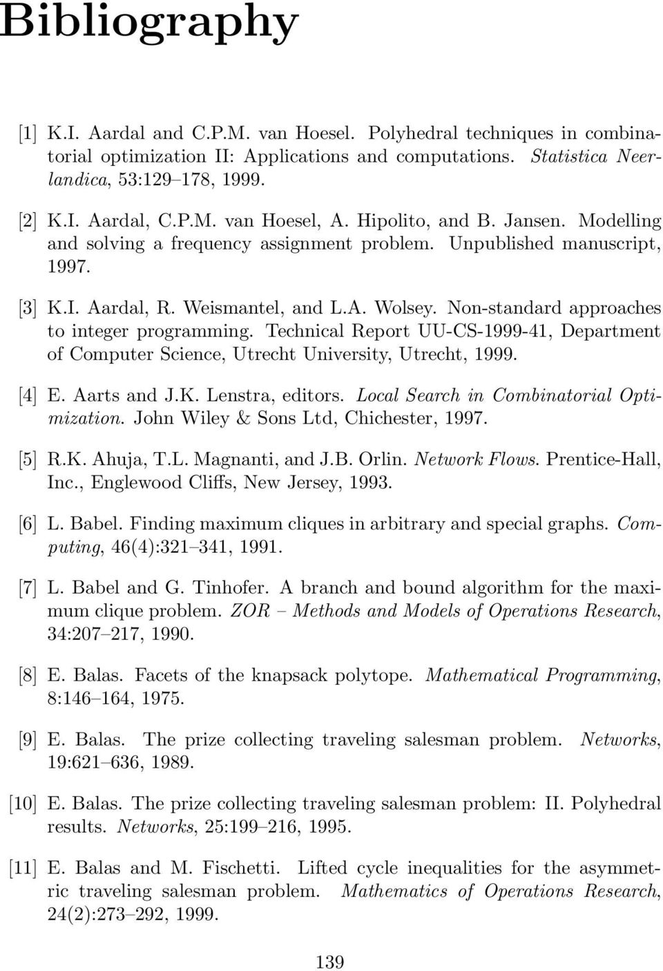 Non-standard approaches to integer programming. Technical Report UU-CS-1999-41, Department of Computer Science, Utrecht University, Utrecht, 1999. [4] E. Aarts and J.K. Lenstra, editors.
