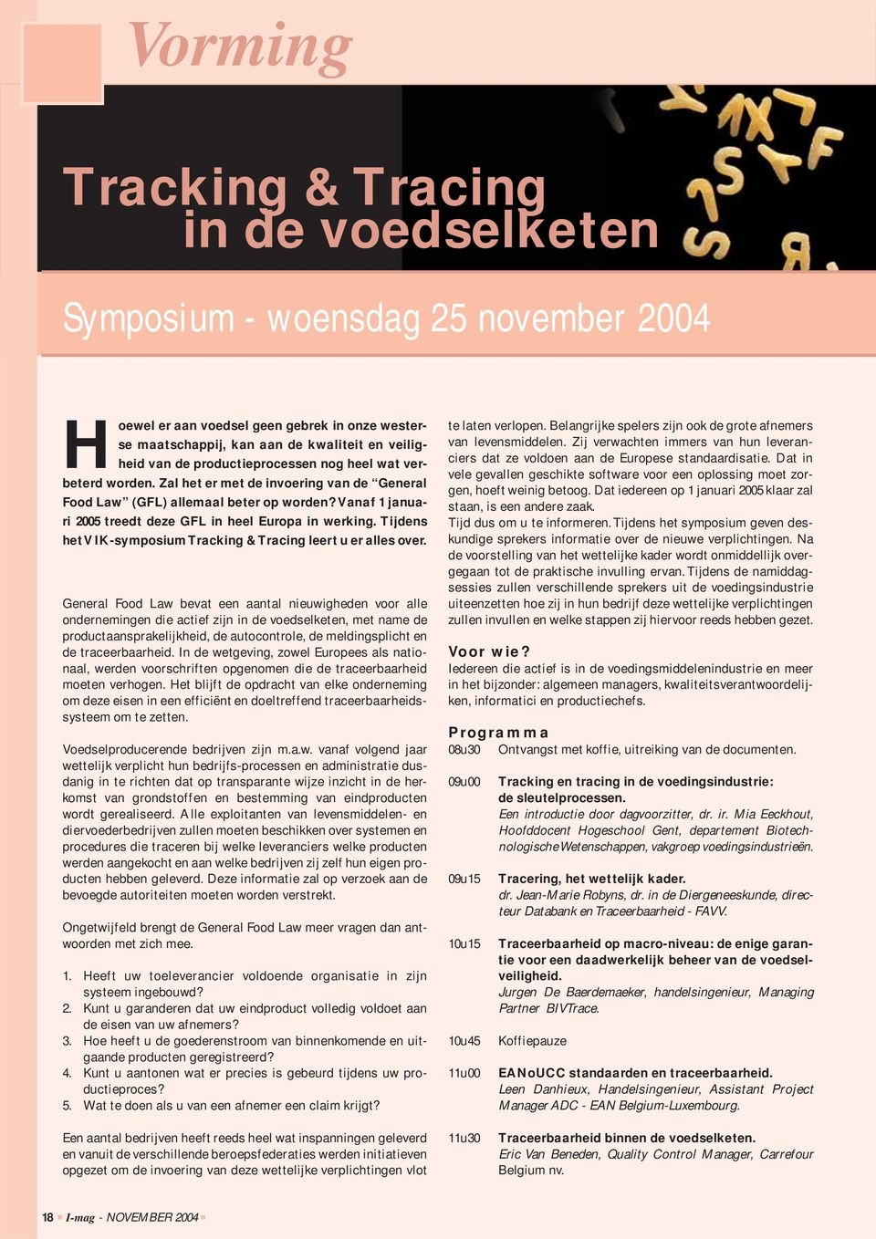 Tijdens het VIK-symposium Tracking & Tracing leert u er alles over.