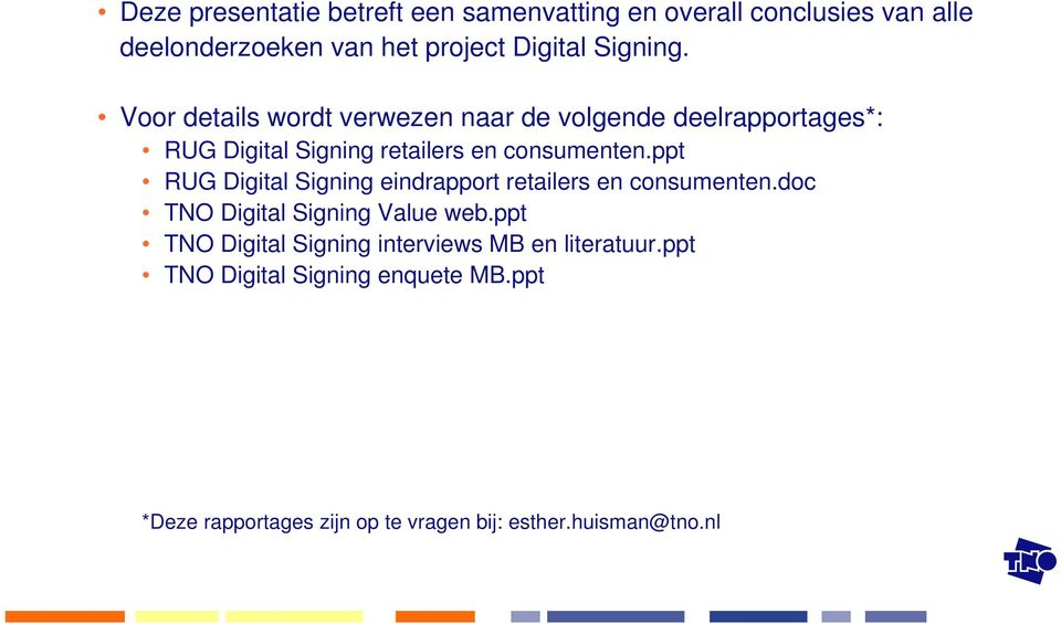 ppt RUG Digital Signing eindrapport retailers en consumenten.doc NO Digital Signing Value web.