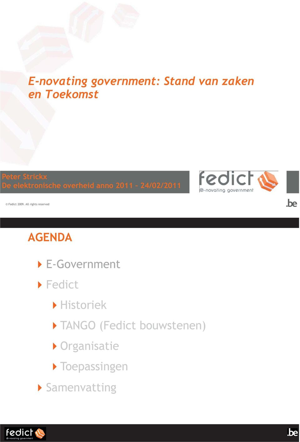 2009. All rights reserved AGENDA E-Government Fedict