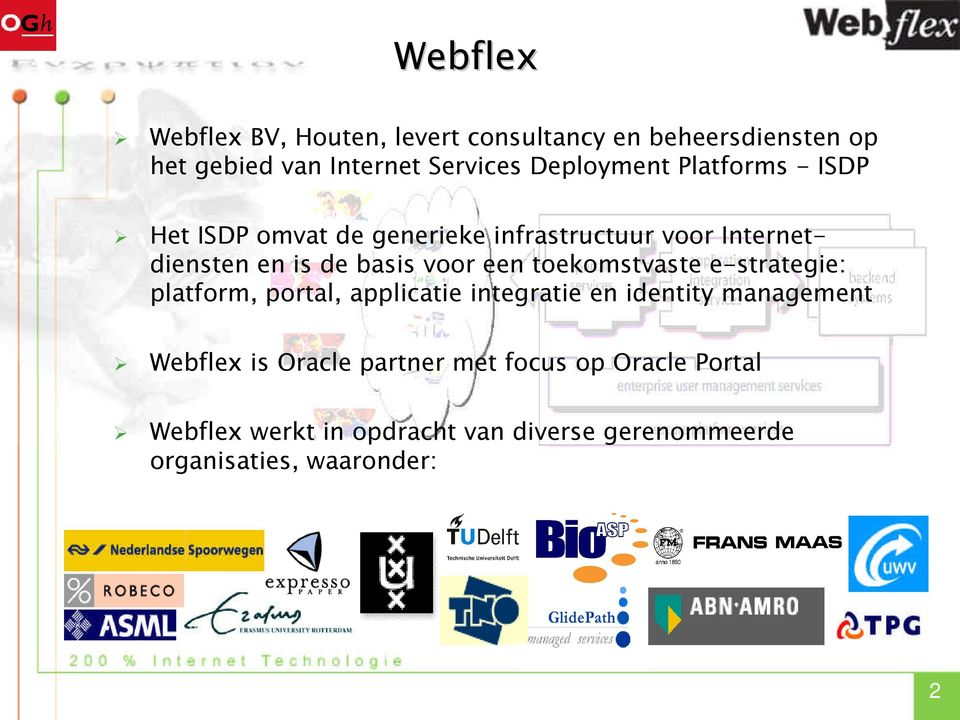 voor een toekomstvaste e-strategie: platform, portal, applicatie integratie en identity management Webflex is