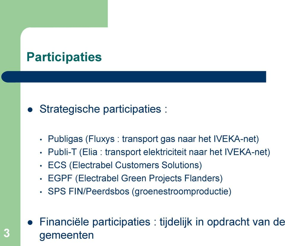 (Electrabel Customers Solutions) EGPF (Electrabel Green Projects Flanders) SPS