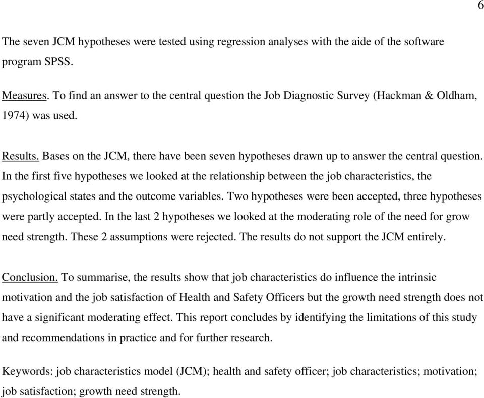 Bases on the JCM, there have been seven hypotheses drawn up to answer the central question.