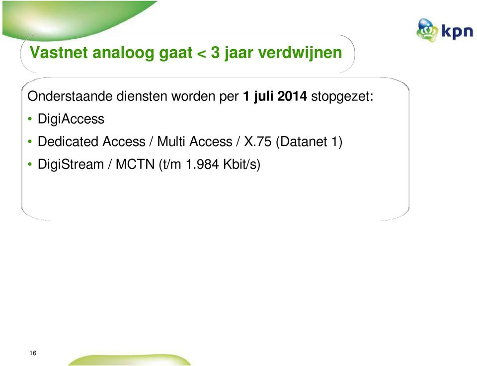 stopgezet: DigiAccess Dedicated Access / Multi