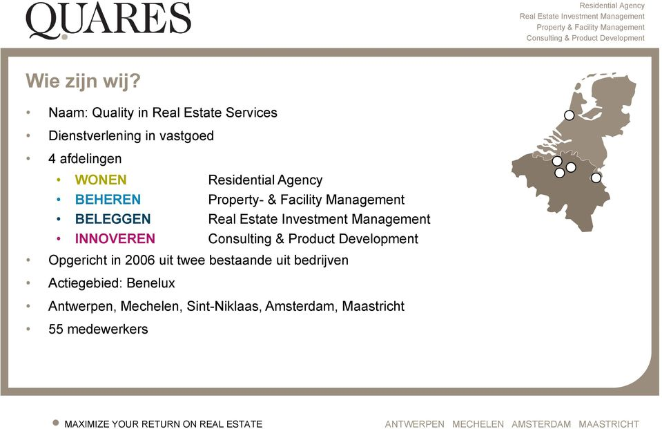 Residential Agency BEHEREN Property- & Facility Management BELEGGEN Real Estate t