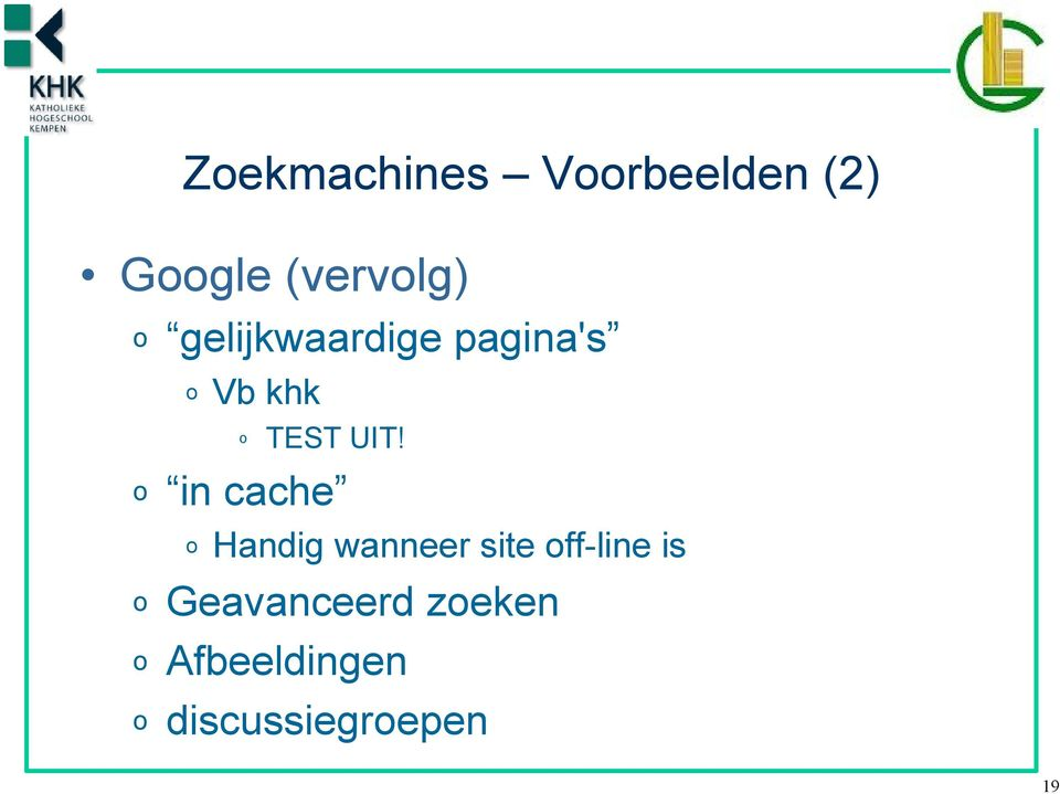 o in cache o Handig wanneer site off-line is o