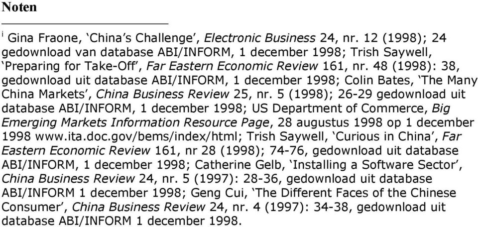 48 (1998): 38, gedownload uit database ABI/INFORM, 1 december 1998; Colin Bates, The Many China Markets, China Business Review 25, nr.