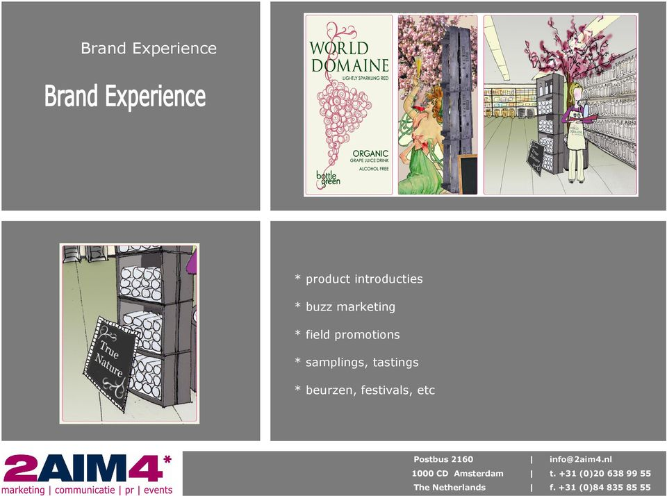Interim Management New Business Brand Experience * product introducties