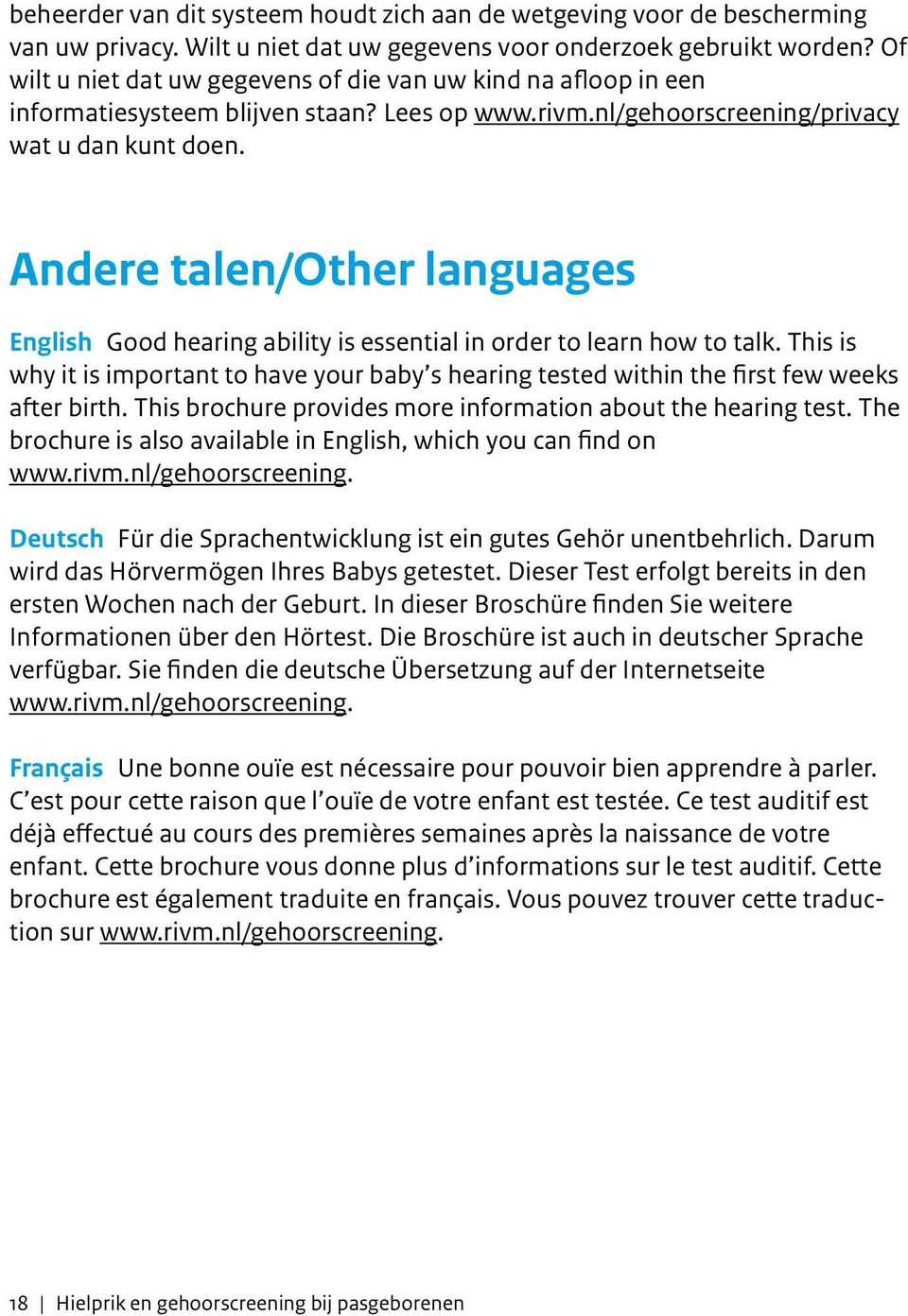 Andere talen/other languages English Good hearing ability is essential in order to learn how to talk.