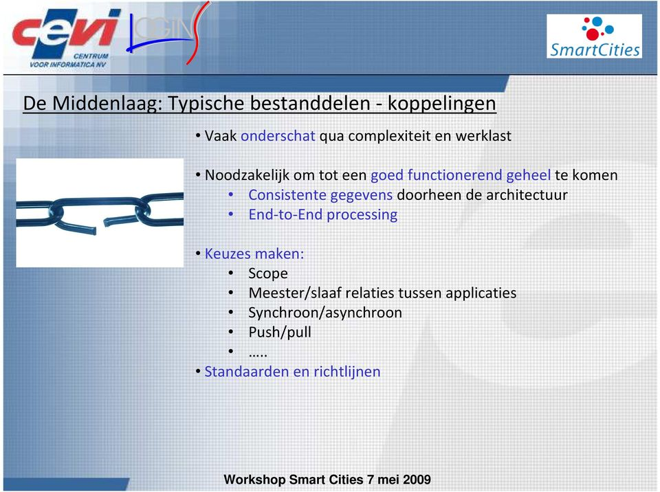 gegevens doorheen de architectuur End-to-End processing Keuzes maken: Scope